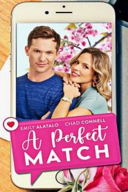 A Perfect Match 2021 English Movie HDRip – 720P | 1080P – 1 GB | 1.9 GB – Download & Watch Online