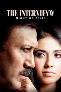 The Interview: Night of 26/11 2021 Hindi Movie HDRip – 720P   1080P – 1.1 GB   1.7 GB – Download & Watch Online