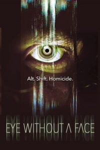 Eye Without a Face (2021) English HDRip – 720P | 1080P – x264 – 1 GB | 1.9 GB ESub – Download & Watch Online | G Drive