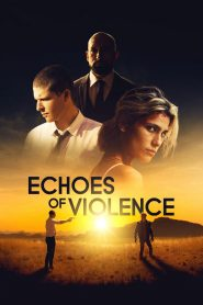 Echoes of Violence (2021) English HDRip – 720P | 1080P – x264 – 1 GB | 1.9 GB ESub – Download & Watch Online | G Drive